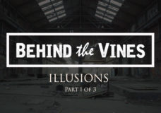 Behind the Vines - Illusions - Part 1 of 3